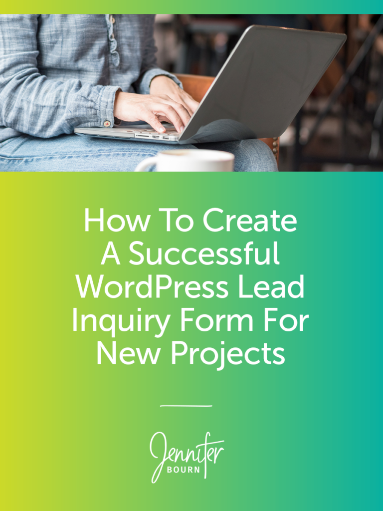 How to Create A Successful WordPress Lead Inquiry Form For New Projects