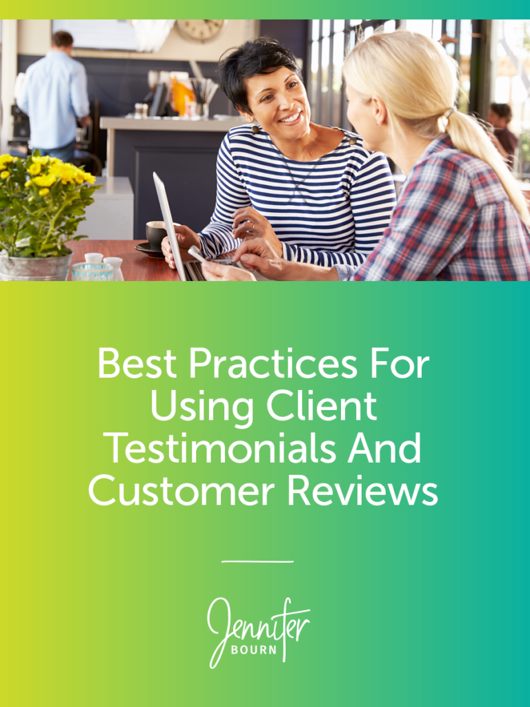 Best Practices For Using Client Testimonials And Customer Reviews
