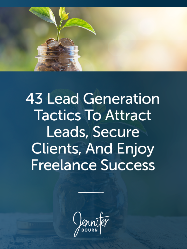 43 Lead Generation Tactics To Attract Leads, Secure Clients, And Enjoy Freelance Success