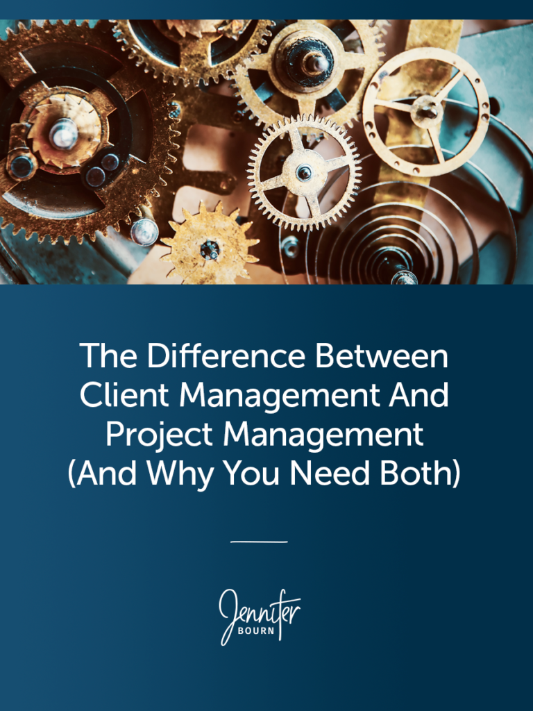The Difference Between Client Management And Project Management (And Why You Need Both)