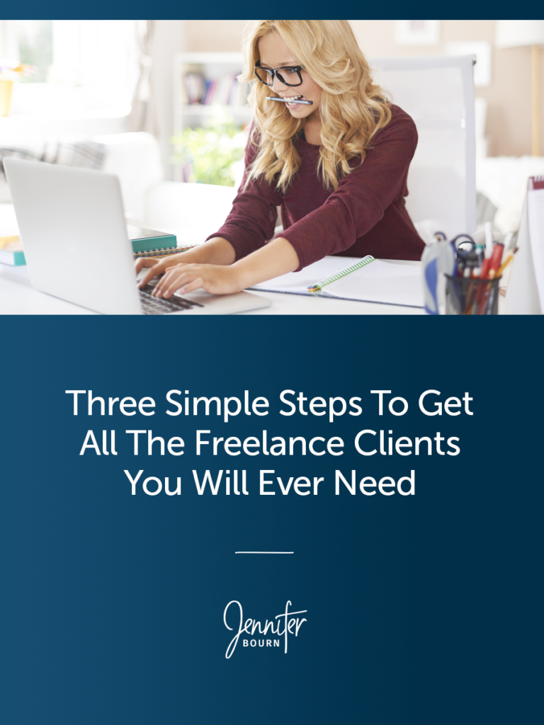 Three Simple Steps to Get All The Freelance Clients You Will Ever Need
