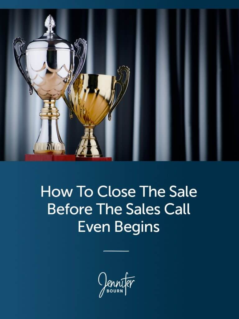 How to Close The Sale Before The Sales Call Even Begins