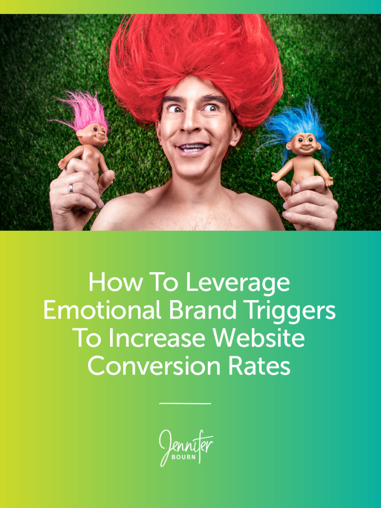How to Leverage Emotional Brand Triggers to Get More Clients And Make More Sales