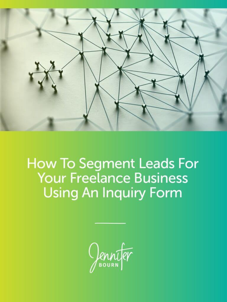 How To Segment Leads For Your Freelance Business Using An Inquiry Form
