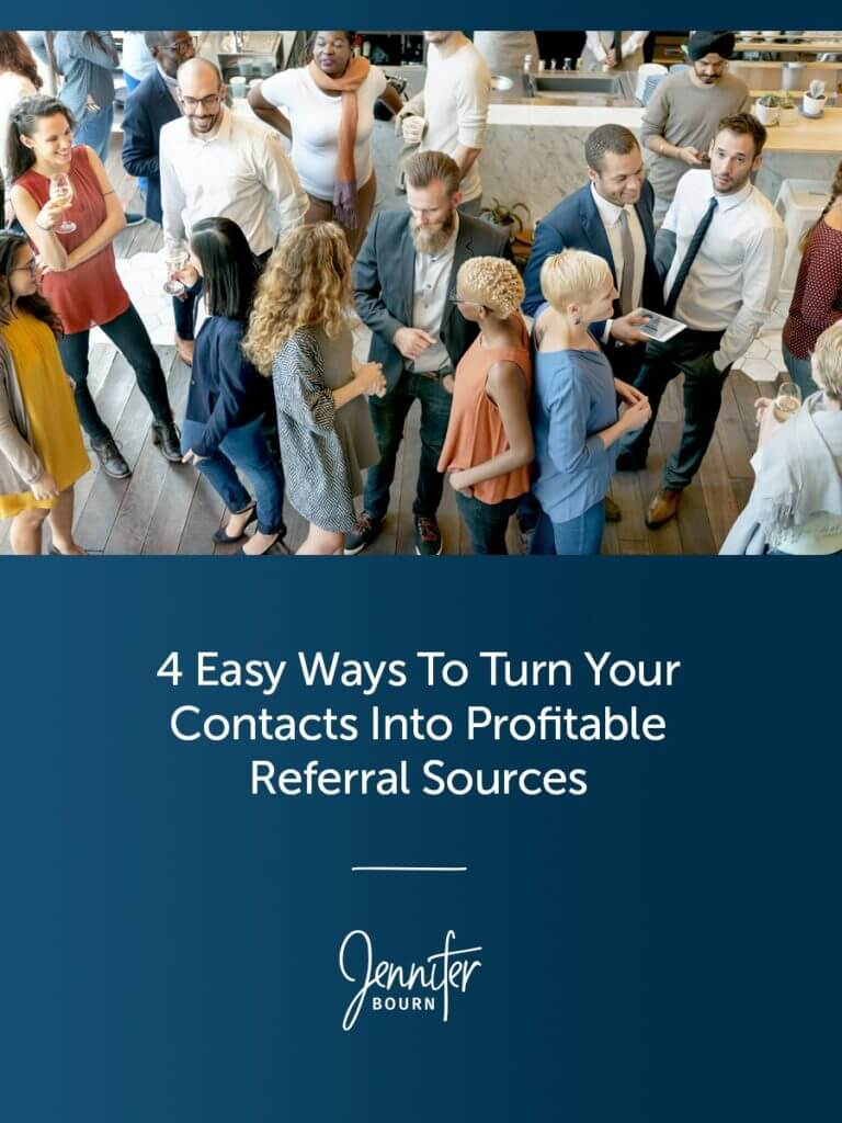 4 Easy Ways To Turn Your Contacts Into Profitable Referral Sources