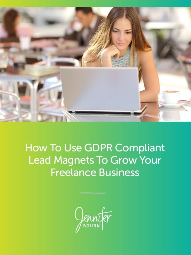 How To Use GDPR Compliant Lead Magnets To Grow Your Freelance Business