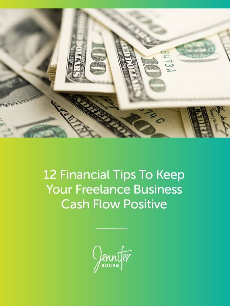 12 Financial Tips To Keep Your Freelance Business Cash Flow Positive