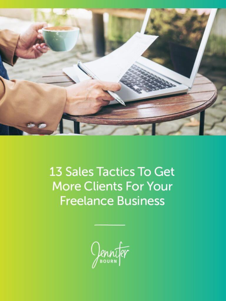 Sales Tactics To Get More Clients For Your Freelance Business
