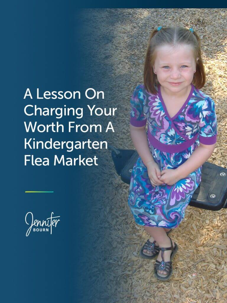 A Lesson On Owning Your Value And Charging Your Worth From A Kindergarten Flea Market