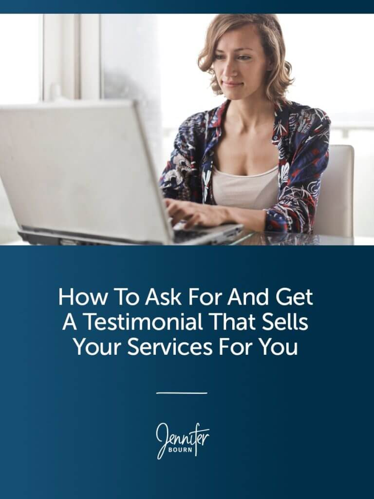 How To Ask For And Get A Testimonial That Sells Your Services To Prospective Clients