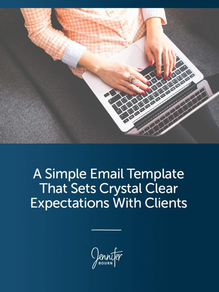 A Simple Email Template That Sets Crystal Clear Expectations With Clients