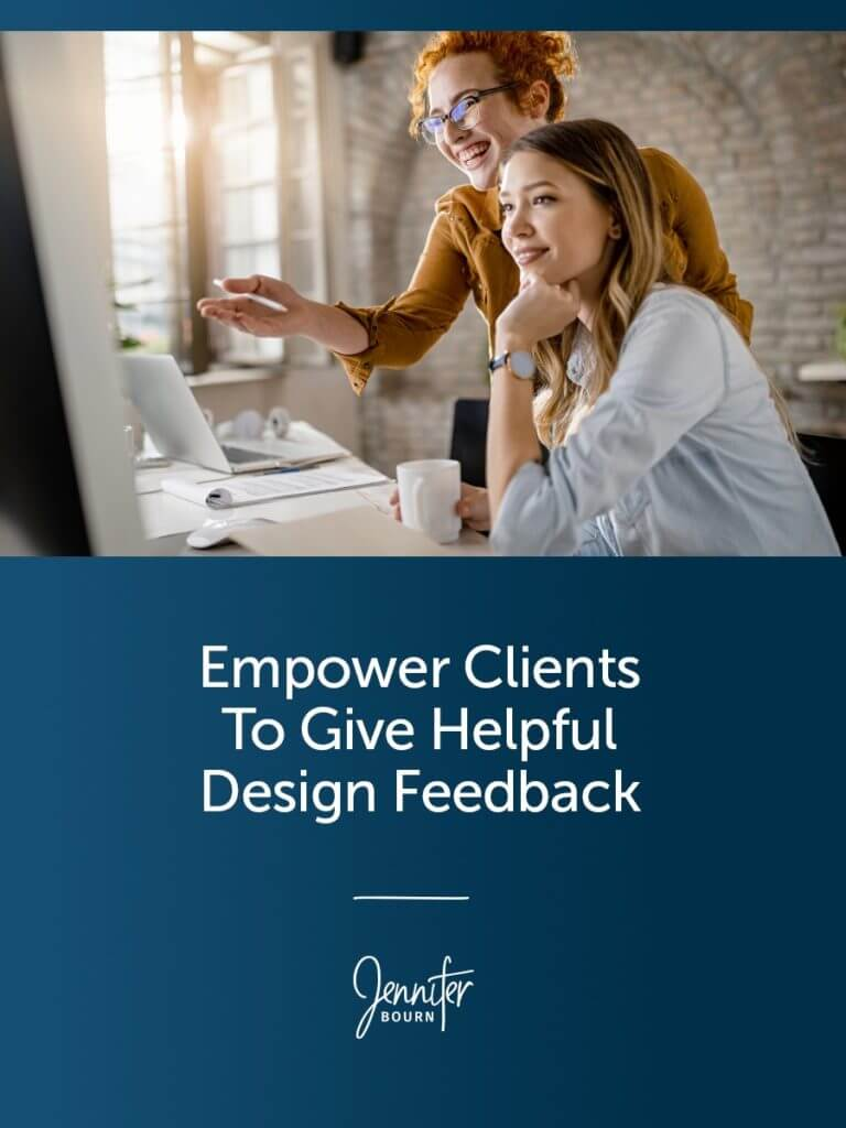 Empower Clients To Give Helpful Design Feedback