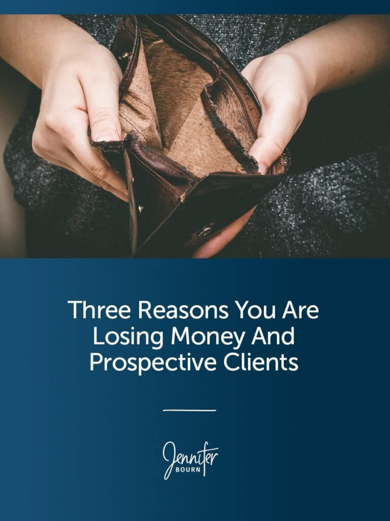 Three Reasons You Are Losing Money And Clients