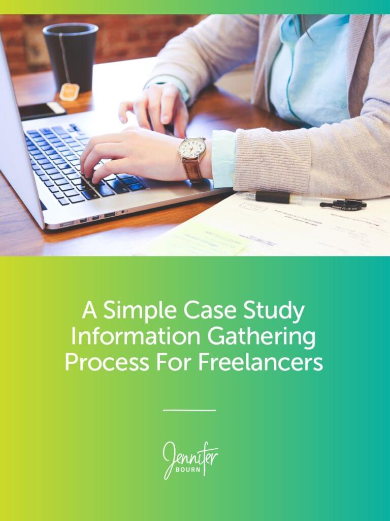 A Simple And Easy Case Study Information Gathering Process For Freelancers