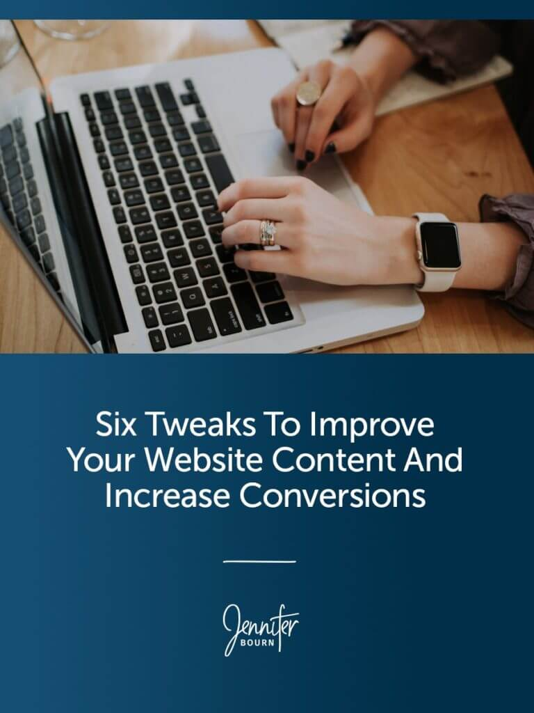 Six Tweaks To Improve Your Website Content And Increase Conversions